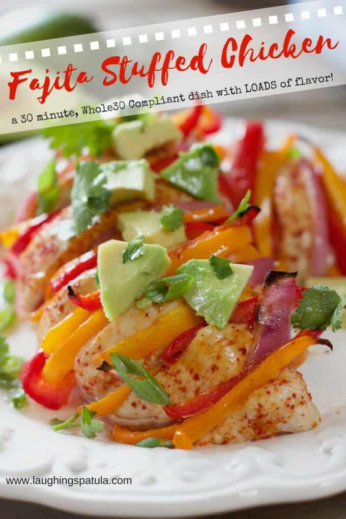 Fajita Stuffed Chicken- a 30 minute, Whole30 Compliant dish with LOADS of flavor   Laughing Spatula